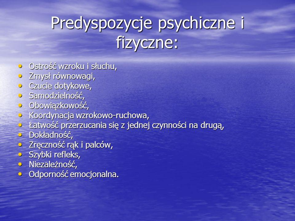 Predyspozycje psychiczne i fizyczne:
