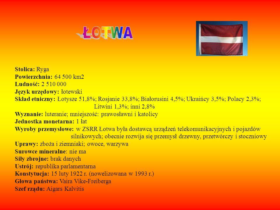 ŁOTWA Stolica: Ryga Powierzchnia: 64 500 km2 Ludność: 2 510 000