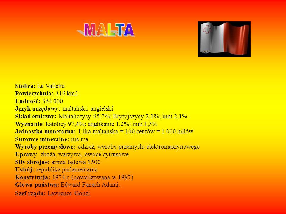MALTA Stolica: La Valletta Powierzchnia: 316 km2 Ludność: 364 000