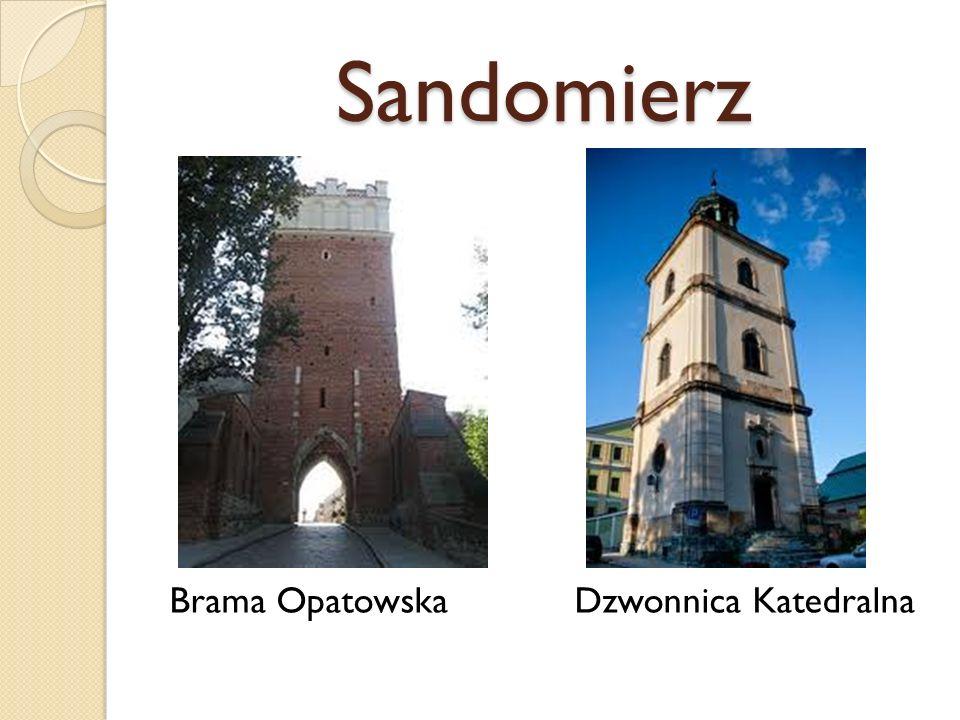 Sandomierz Brama Opatowska Dzwonnica Katedralna