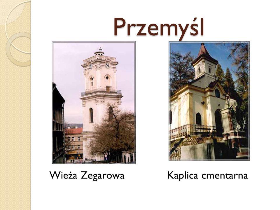 Przemyśl Wieża Zegarowa Kaplica cmentarna