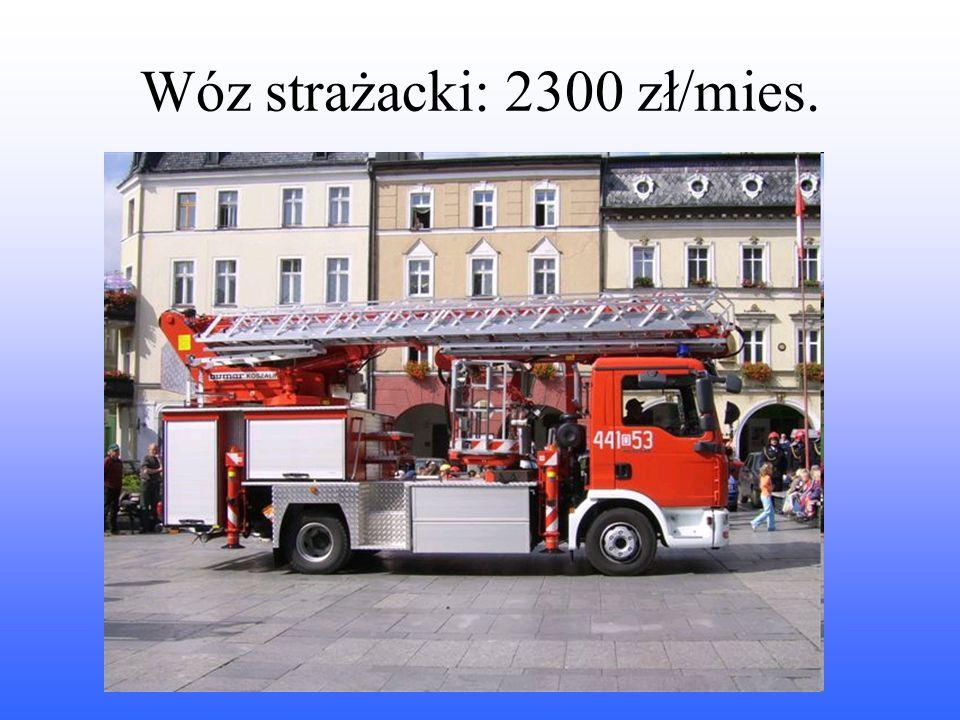 Wóz strażacki: 2300 zł/mies.