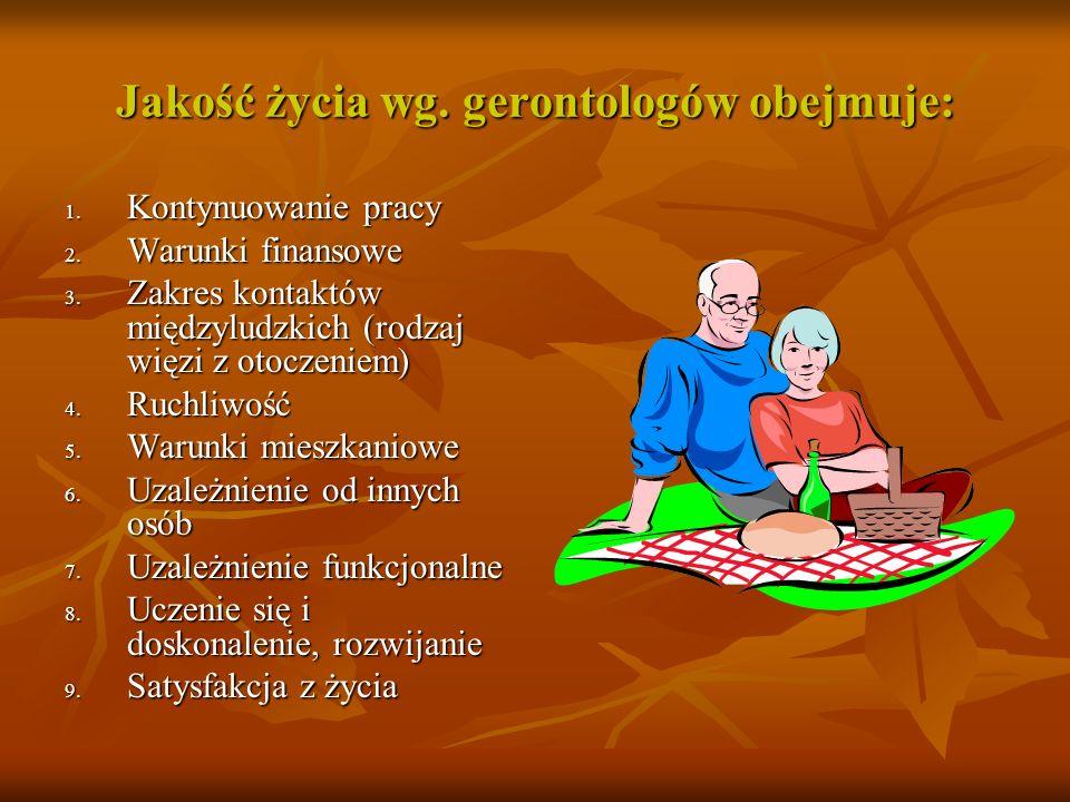 Jakość życia wg. gerontologów obejmuje: