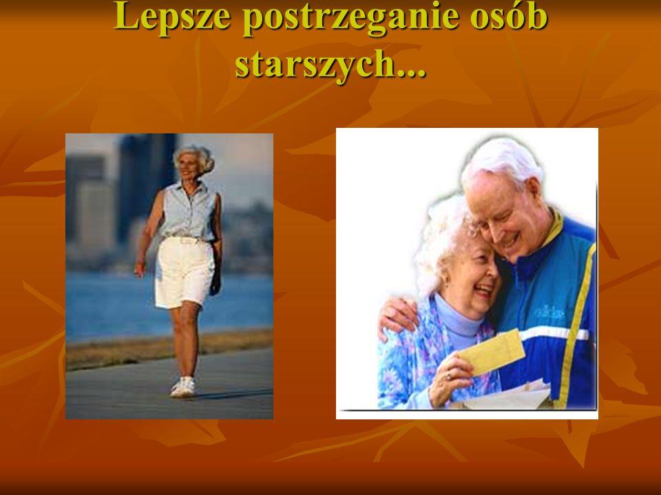 Lepsze postrzeganie osób starszych...