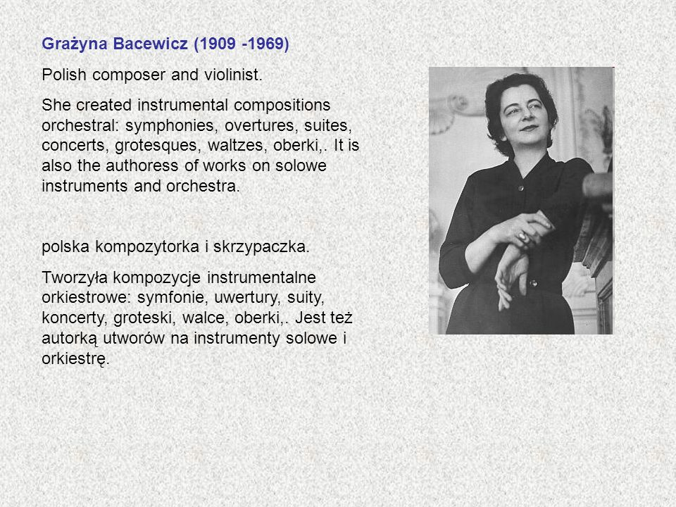 Grażyna Bacewicz (1909 -1969) Polish composer and violinist.
