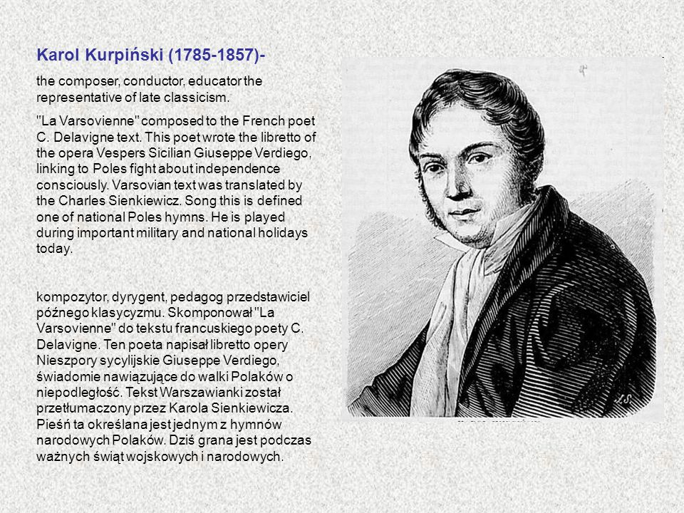 Karol Kurpiński (1785-1857)- the composer, conductor, educator the representative of late classicism.