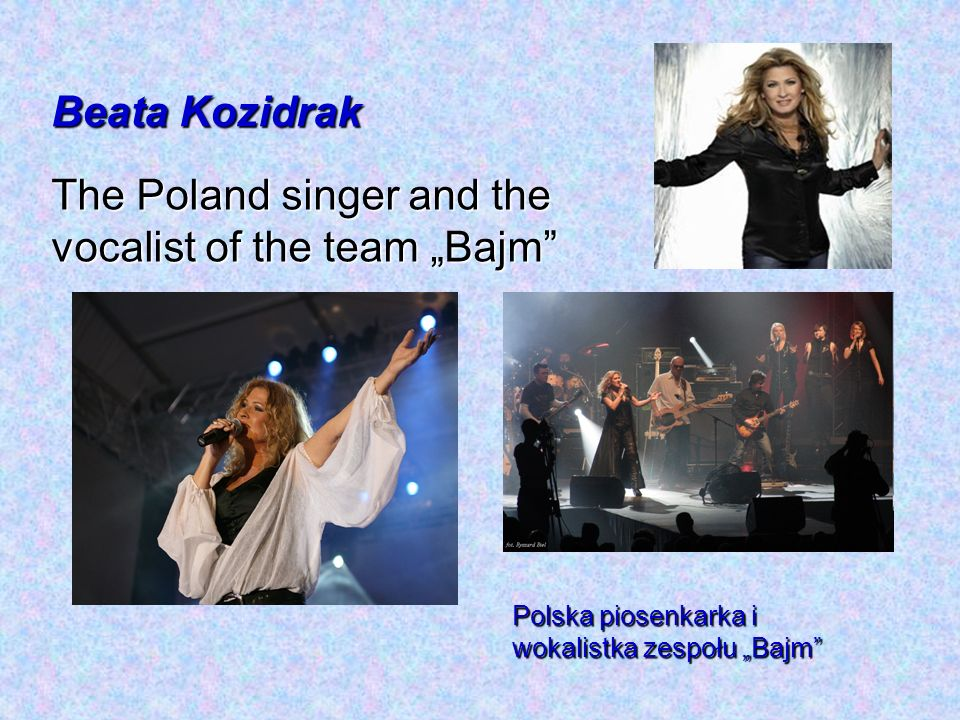 "The Poland singer and the vocalist of the team ""Bajm"