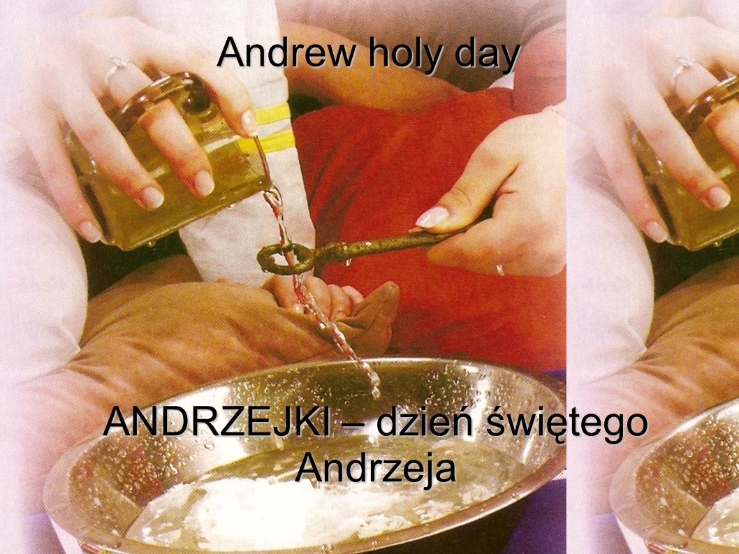 ANDRZEJKI – dzień świętego Andrzeja
