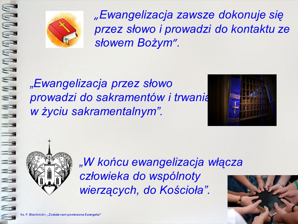 """""""Ewangelizacja zawsze dokonuje się przez słowo i prowadzi do kontaktu ze słowem Bożym ."""