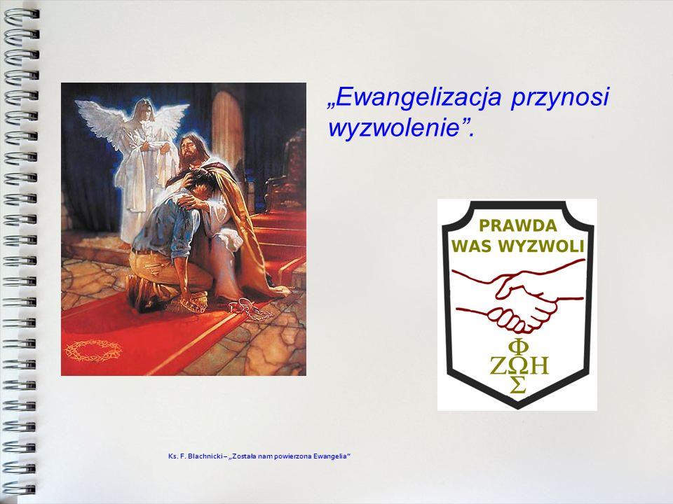 """""""Ewangelizacja przynosi wyzwolenie ."""
