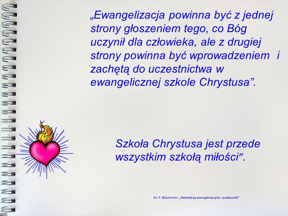Szkoła Chrystusa jest przede wszystkim szkołą miłości .