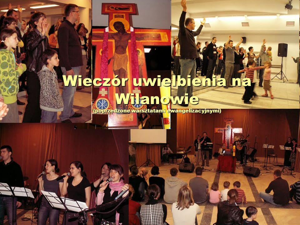 Wieczór uwielbienia na Wilanowie (poprzedzone warsztatami ewangelizacyjnymi)