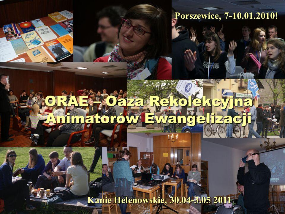 ORAE – Oaza Rekolekcyjna Animatorów Ewangelizacji