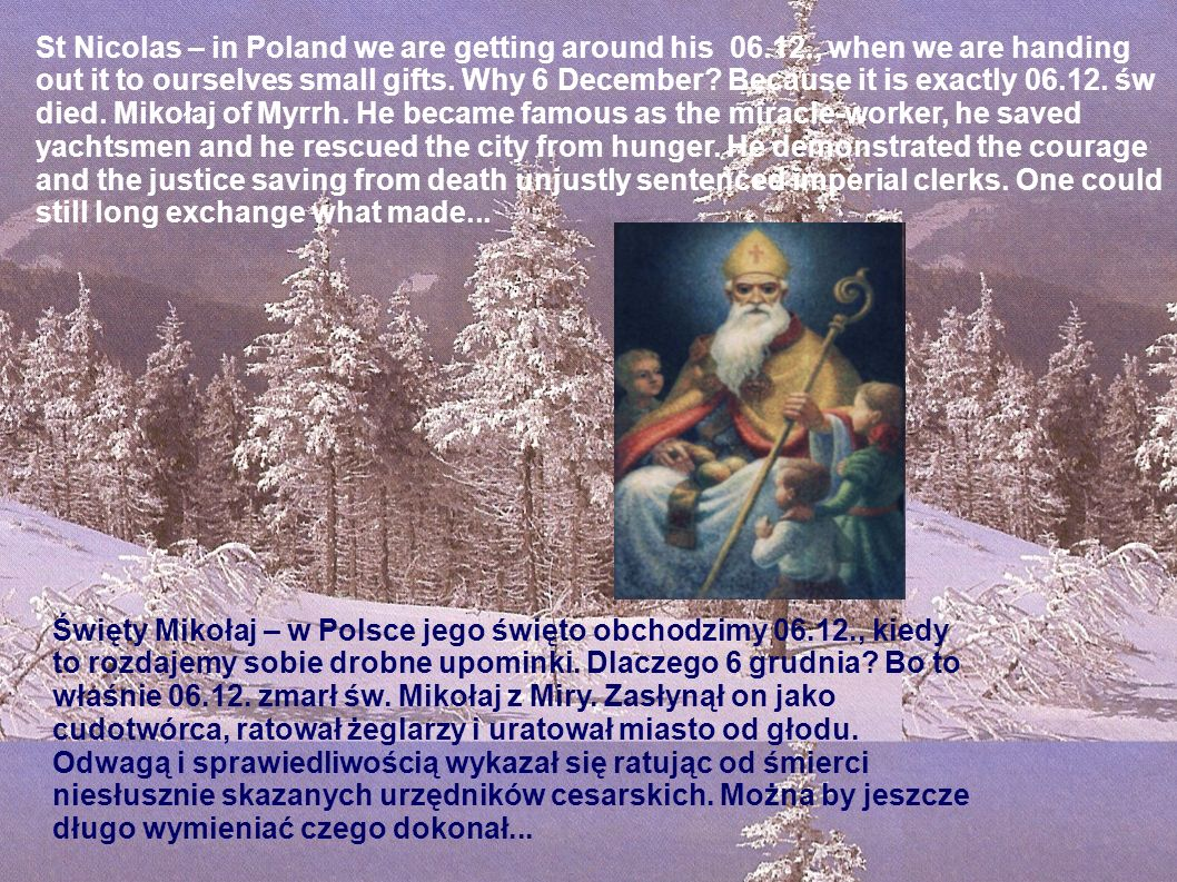 St Nicolas – in Poland we are getting around his 06. 12