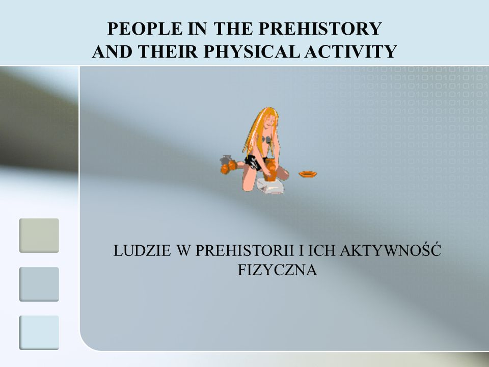 PEOPLE IN THE PREHISTORY AND THEIR PHYSICAL ACTIVITY