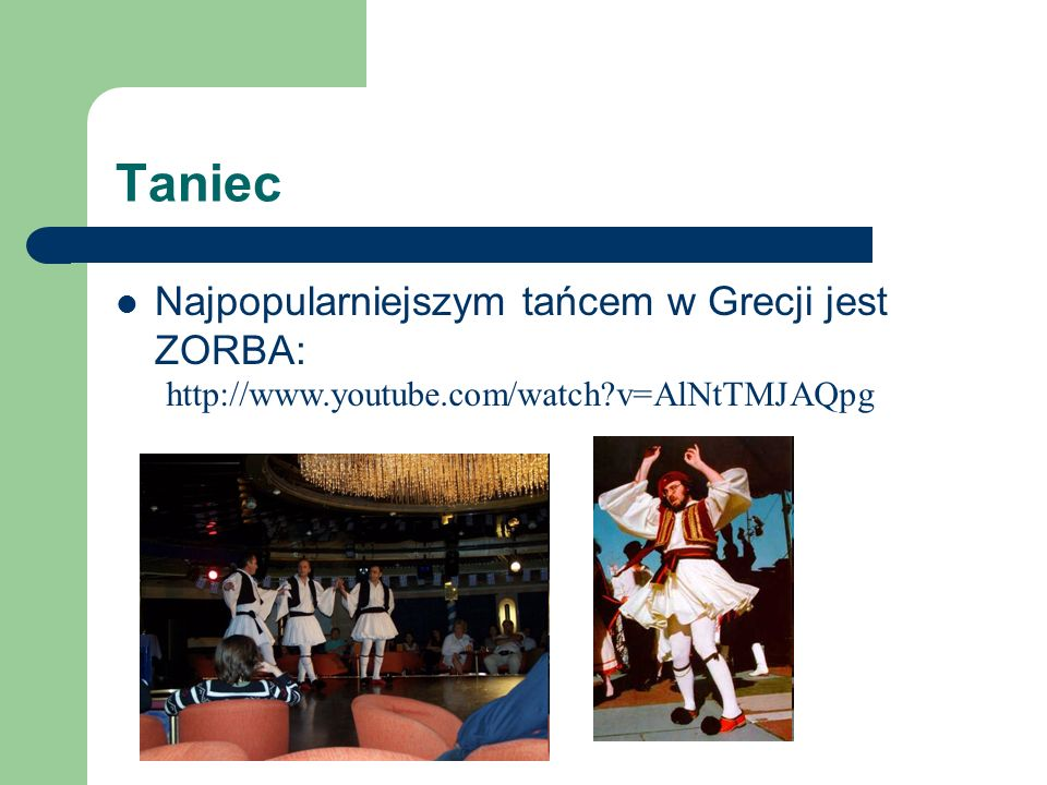 Taniec Najpopularniejszym tańcem w Grecji jest ZORBA: