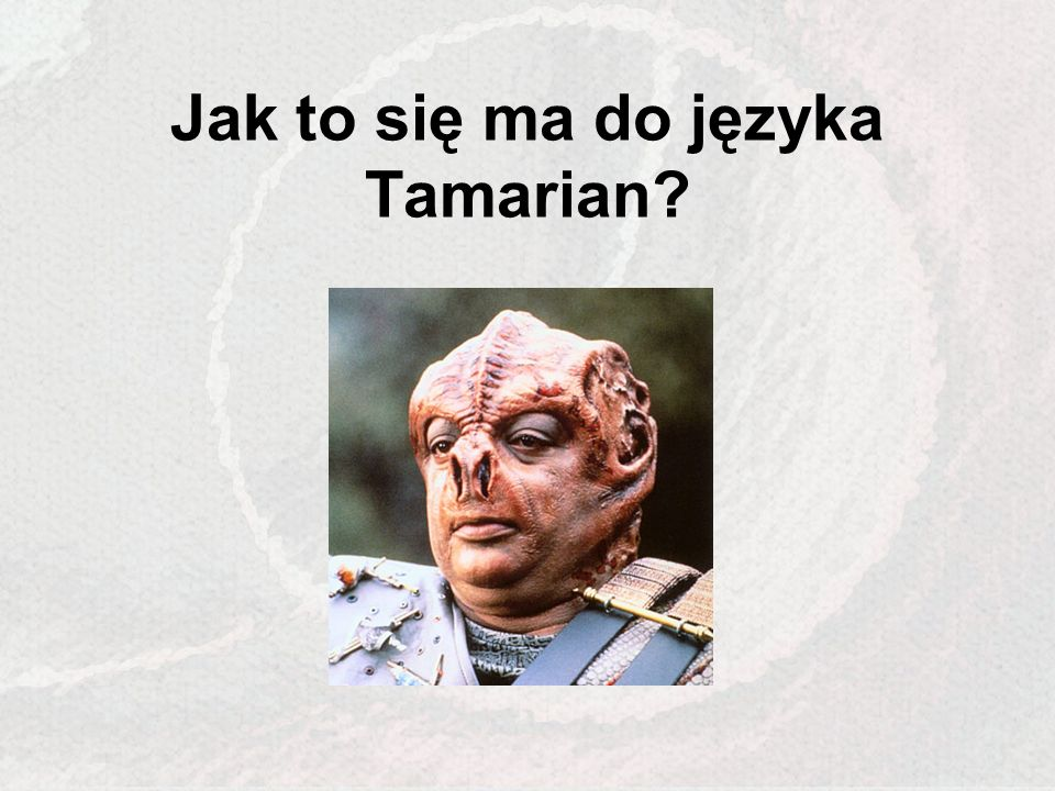 Jak to się ma do języka Tamarian
