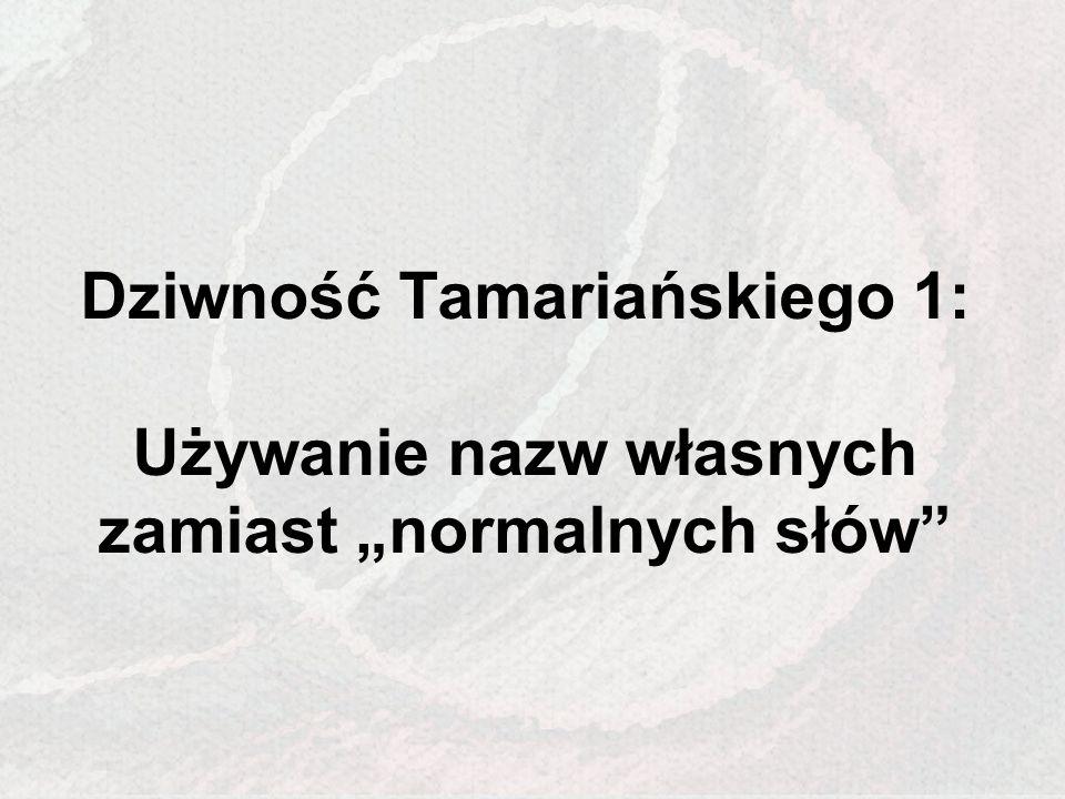 """Dziwność Tamariańskiego 1: Używanie nazw własnych zamiast """"normalnych słów"""