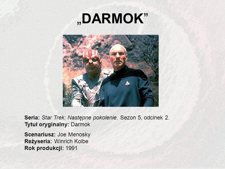 """""""DARMOK Seria: Star Trek: Następne pokolenie. Sezon 5, odcinek 2. Tytuł oryginalny: Darmok."""