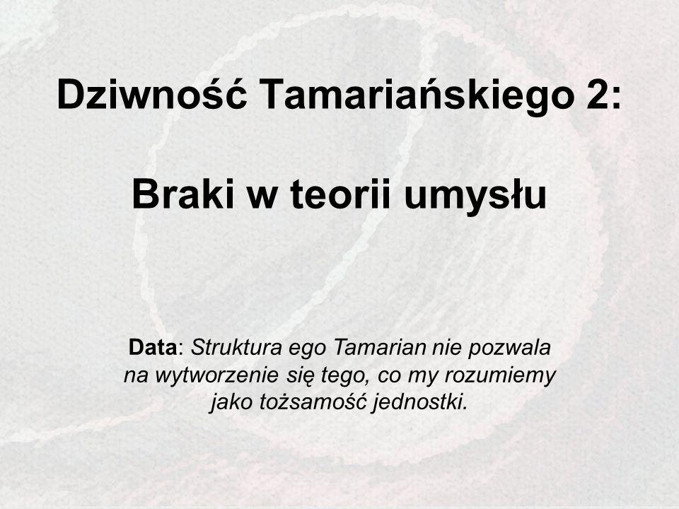 Dziwność Tamariańskiego 2: Braki w teorii umysłu