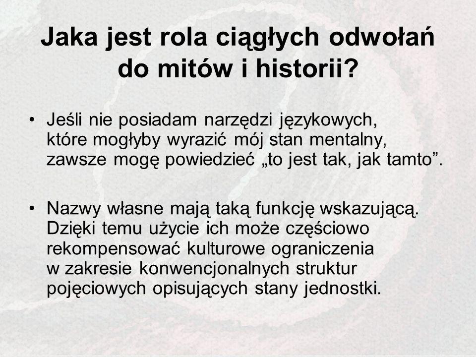 Jaka jest rola ciągłych odwołań do mitów i historii
