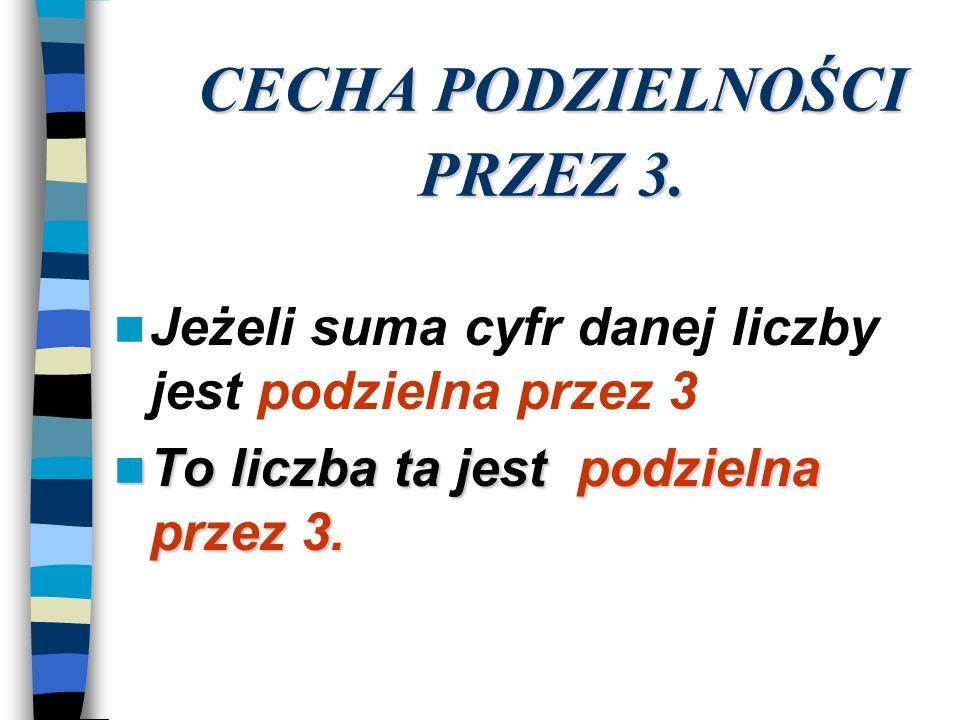 CECHA PODZIELNOŚCI PRZEZ 3.