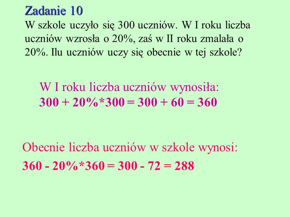 Zadanie 10 W szkole uczyło się 300 uczniów