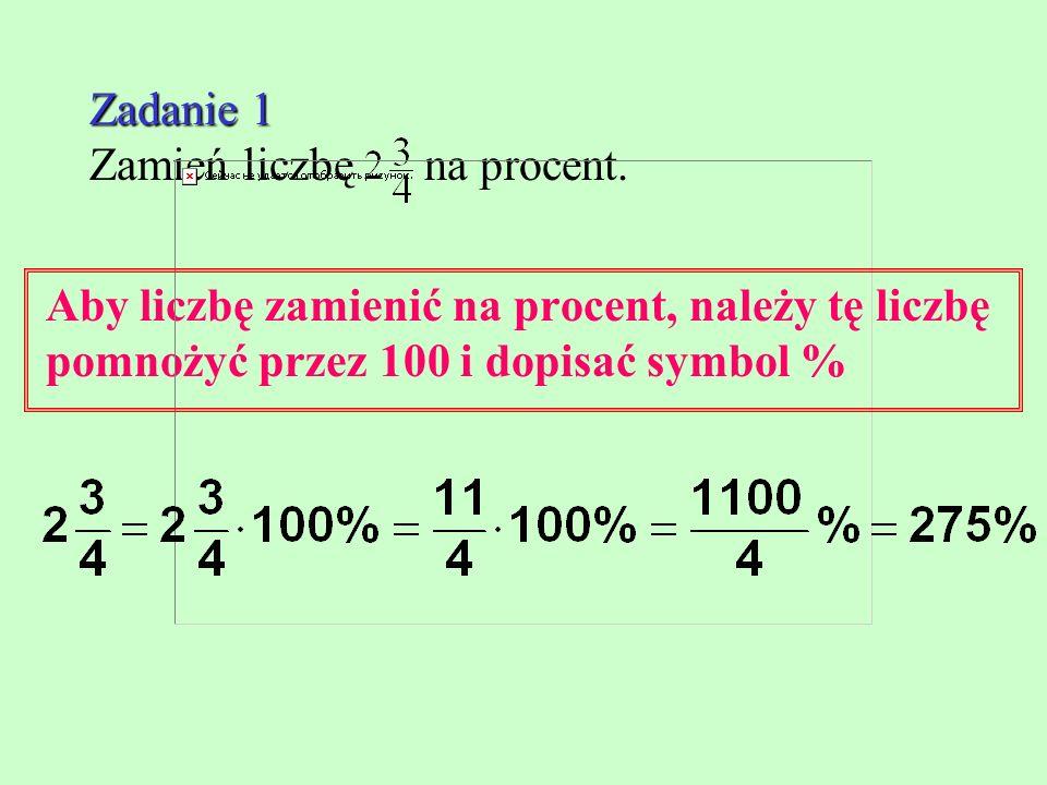 Zadanie 1 Zamień liczbę na procent.