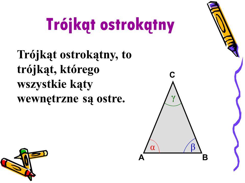 Trójkąt ostrokątny Trójkąt ostrokątny, to trójkąt, którego wszystkie kąty wewnętrzne są ostre. B. A.