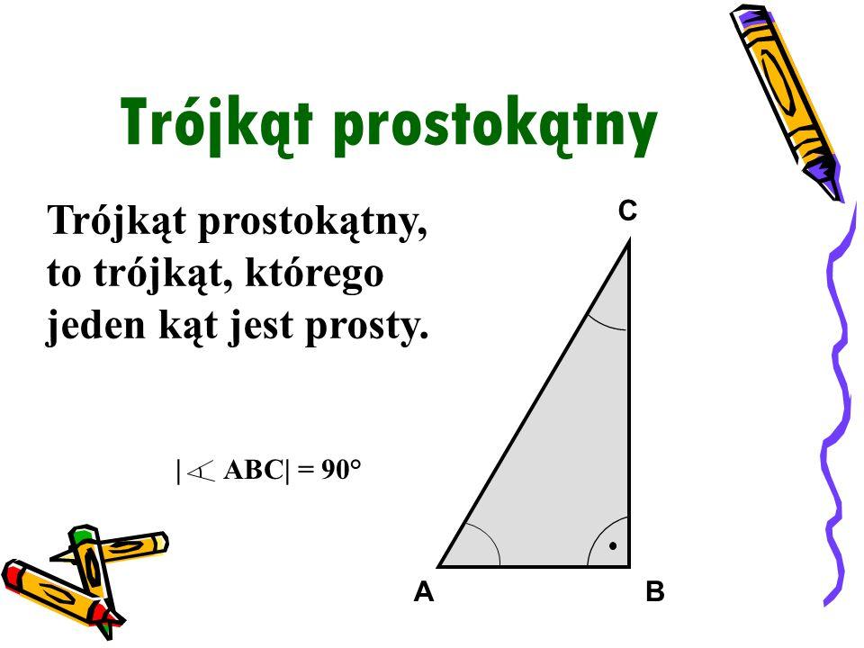 Trójkąt prostokątny Trójkąt prostokątny, to trójkąt, którego jeden kąt jest prosty. A. C. B.