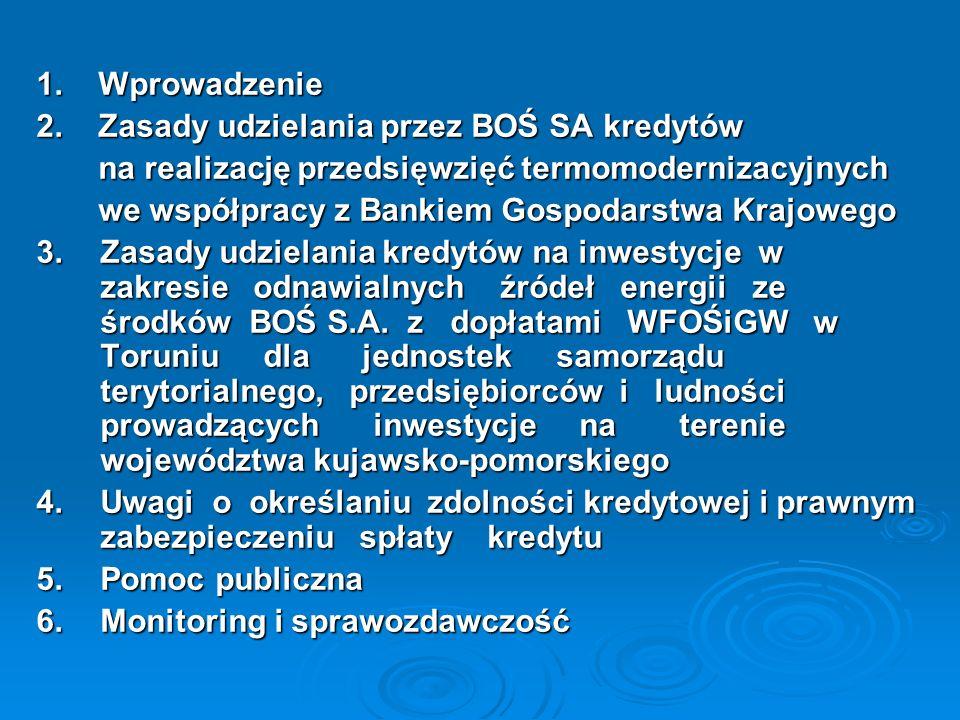 1. Wprowadzenie 2. Zasady udzielania przez BOŚ SA kredytów. na realizację przedsięwzięć termomodernizacyjnych.