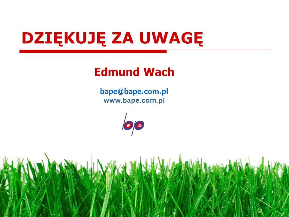 DZIĘKUJĘ ZA UWAGĘ Edmund Wach bape@bape.com.pl www.bape.com.pl 25