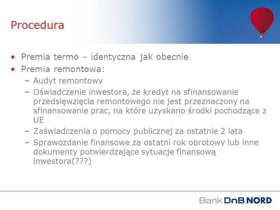 Procedura Premia termo – identyczna jak obecnie Premia remontowa: