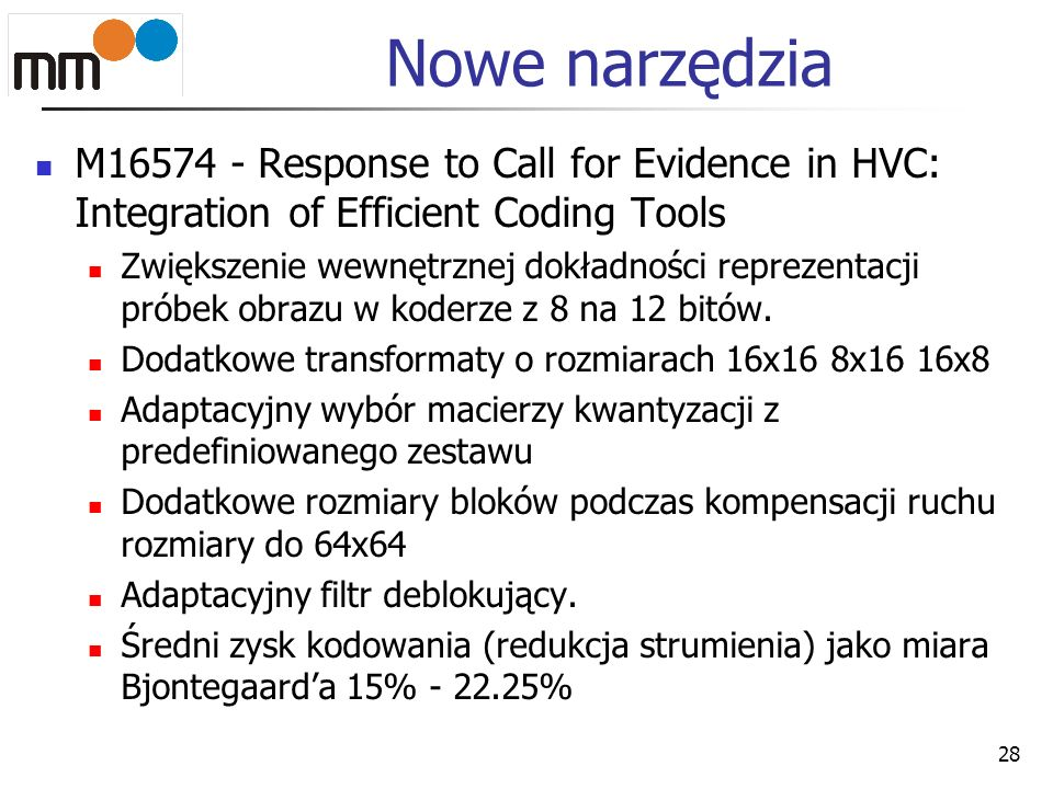 Nowe narzędzia M16574 - Response to Call for Evidence in HVC: Integration of Efficient Coding Tools.