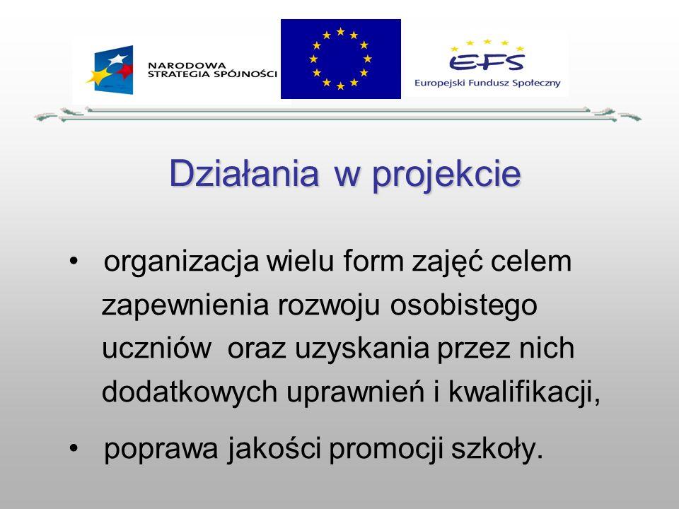 Działania w projekcie organizacja wielu form zajęć celem