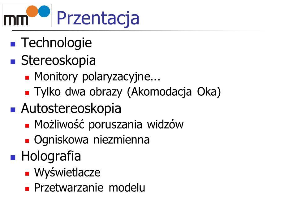 Przentacja Technologie Stereoskopia Autostereoskopia Holografia