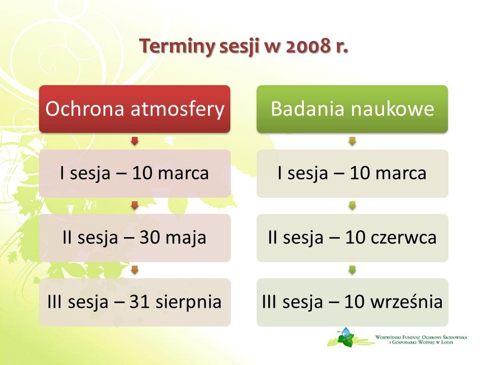 Terminy sesji w 2008 r. Ochrona atmosfery I sesja – 10 marca