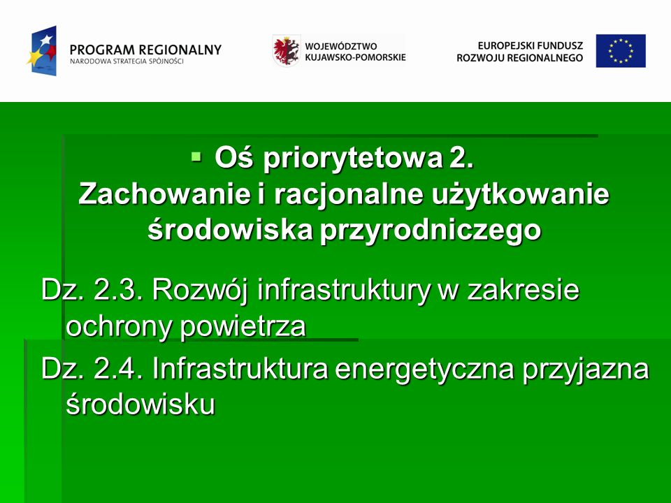 Oś priorytetowa 2. Zachowanie i racjonalne użytkowanie środowiska przyrodniczego