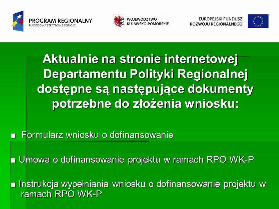 Aktualnie na stronie internetowej Departamentu Polityki Regionalnej dostępne są następujące dokumenty potrzebne do złożenia wniosku: