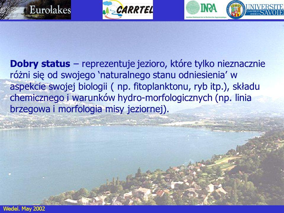 Dobry status – reprezentuje jezioro, które tylko nieznacznie różni się od swojego 'naturalnego stanu odniesienia' w aspekcie swojej biologii ( np.