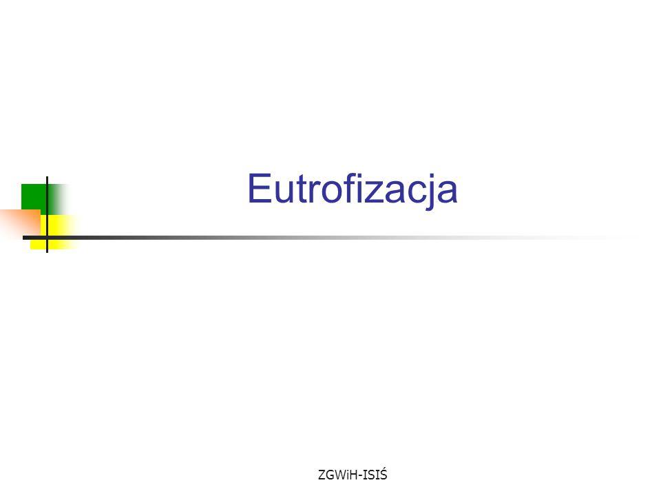 Eutrofizacja ZGWiH-ISIŚ
