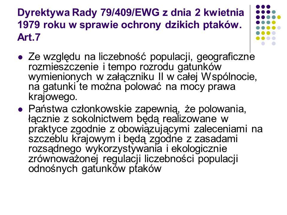 Dyrektywa Rady 79/409/EWG z dnia 2 kwietnia 1979 roku w sprawie ochrony dzikich ptaków. Art.7