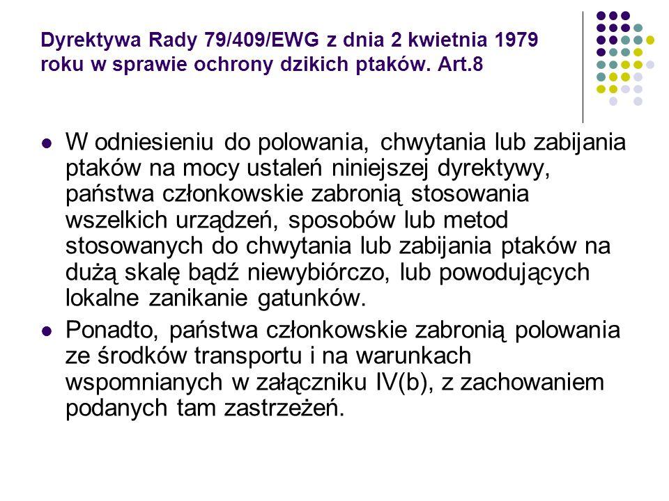 Dyrektywa Rady 79/409/EWG z dnia 2 kwietnia 1979 roku w sprawie ochrony dzikich ptaków. Art.8