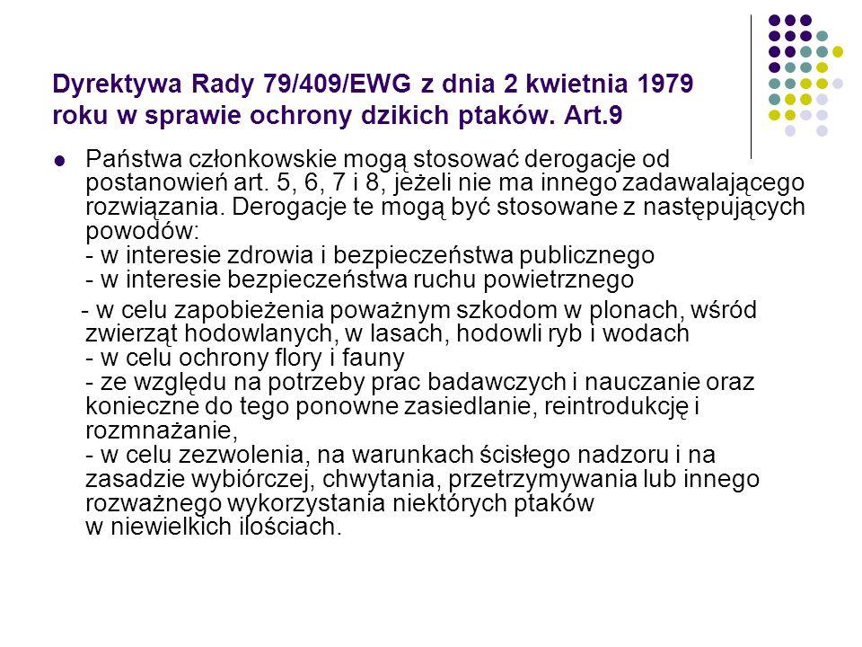 Dyrektywa Rady 79/409/EWG z dnia 2 kwietnia 1979 roku w sprawie ochrony dzikich ptaków. Art.9