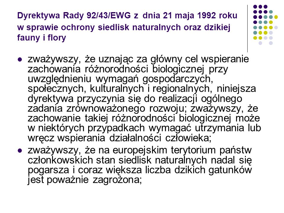 Dyrektywa Rady 92/43/EWG z dnia 21 maja 1992 roku w sprawie ochrony siedlisk naturalnych oraz dzikiej fauny i flory