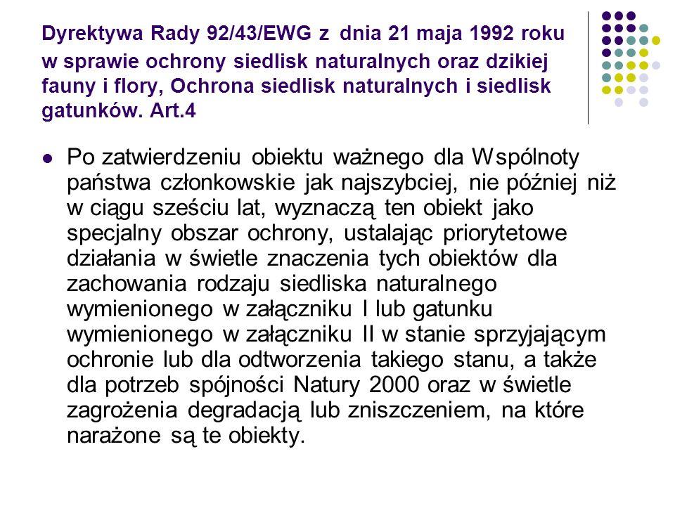 Dyrektywa Rady 92/43/EWG z dnia 21 maja 1992 roku w sprawie ochrony siedlisk naturalnych oraz dzikiej fauny i flory, Ochrona siedlisk naturalnych i siedlisk gatunków. Art.4