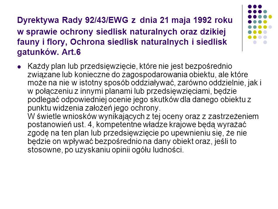 Dyrektywa Rady 92/43/EWG z dnia 21 maja 1992 roku w sprawie ochrony siedlisk naturalnych oraz dzikiej fauny i flory, Ochrona siedlisk naturalnych i siedlisk gatunków. Art.6