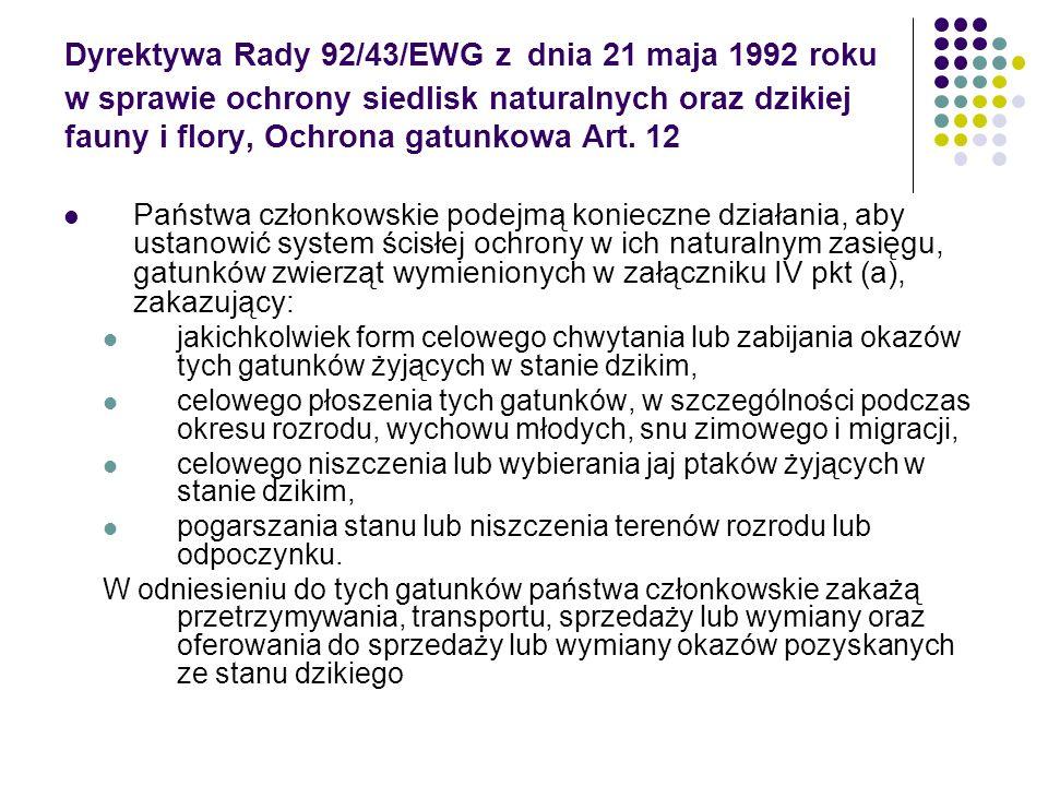 Dyrektywa Rady 92/43/EWG z dnia 21 maja 1992 roku w sprawie ochrony siedlisk naturalnych oraz dzikiej fauny i flory, Ochrona gatunkowa Art. 12
