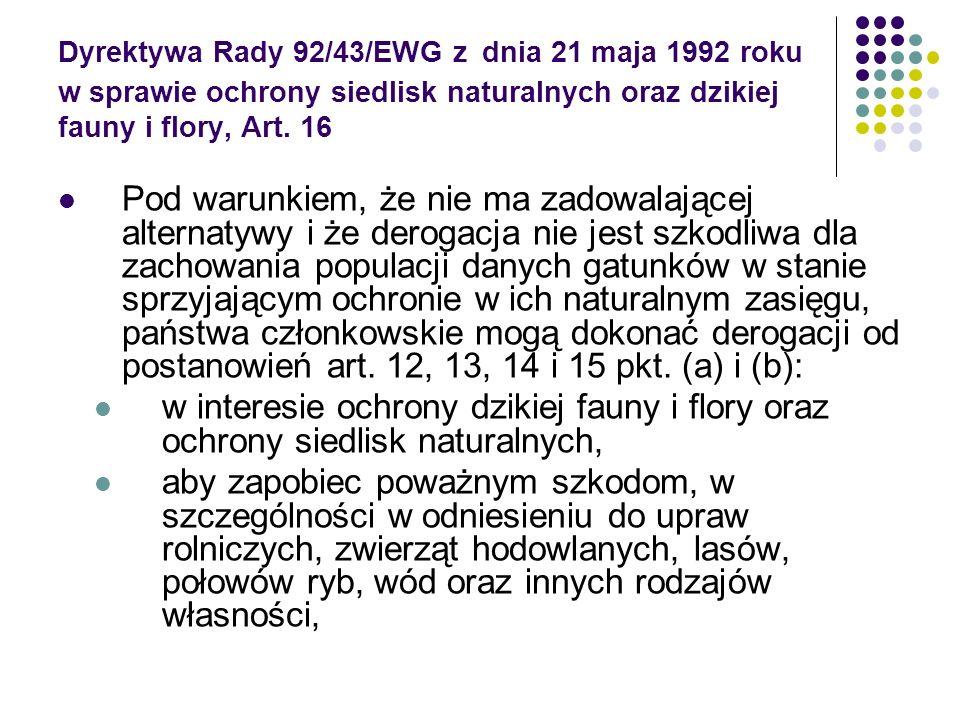 Dyrektywa Rady 92/43/EWG z dnia 21 maja 1992 roku w sprawie ochrony siedlisk naturalnych oraz dzikiej fauny i flory, Art. 16