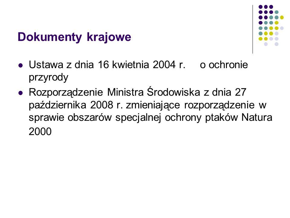 Dokumenty krajowe Ustawa z dnia 16 kwietnia 2004 r. o ochronie przyrody.